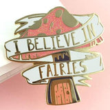 jubly-umph enamel pin 'i believe in fairies'