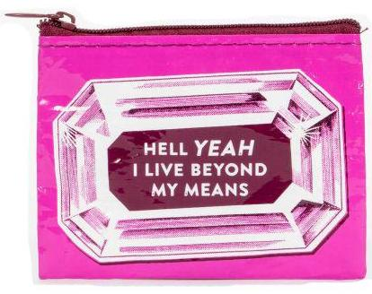 blue q coin purse 'hell yeah i live beyond my means'