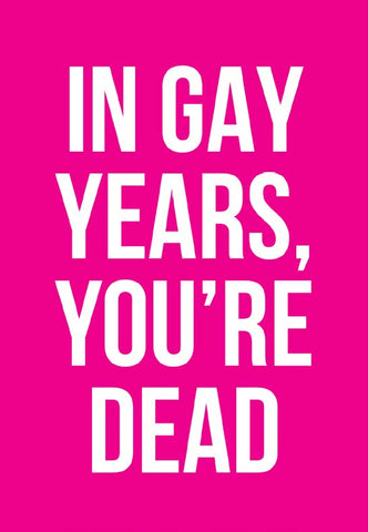 kiss me kwik greeting card 'in gay years'