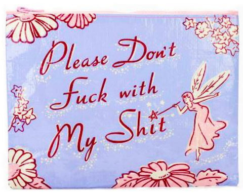 blue q zipper pouch 'please don't f*ck with my sh*t'
