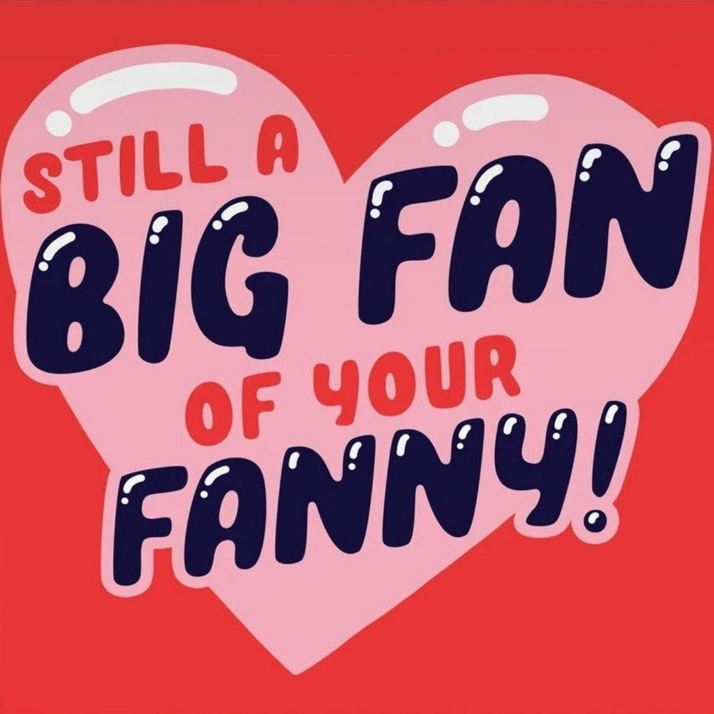 central23 greeting card 'big fan of your fanny'