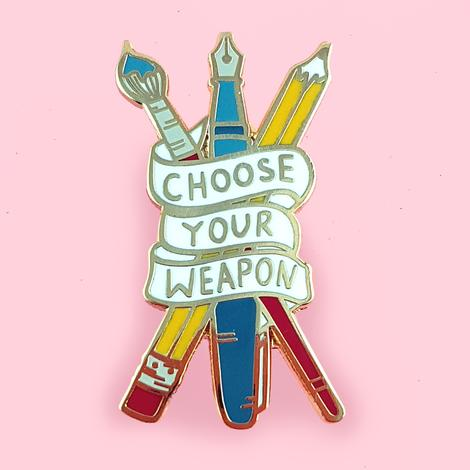 'choose your weapon'