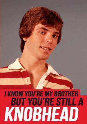 DEAN MORRIS 'I KNOW YOU'RE MY BROTHER BUT...' GREETING CARD