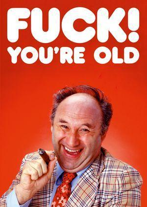 dean morris greeting card 'f*ck you're old'