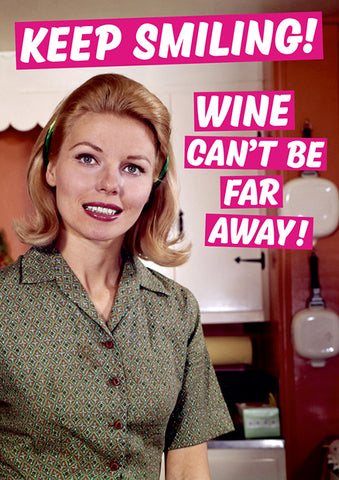 dean morris greeting card 'keep smiling, wine can't be far away'