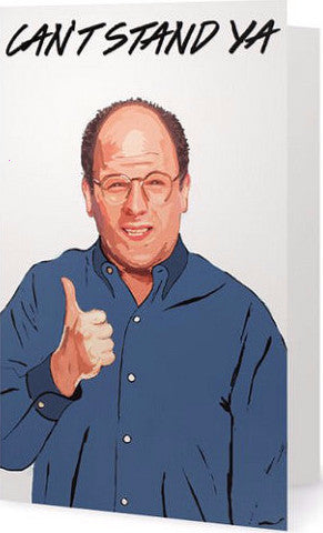 EX-GIRLFRIENDS REBELLION 'GEORGE COSTANZA' GREETING CARD