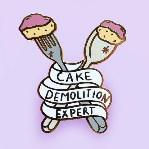 jubly-umph enamel pin 'cake demolition expert'