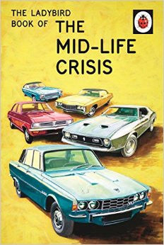 'THE LADYBIRD BOOK OF THE MIDLIFE CRISIS'