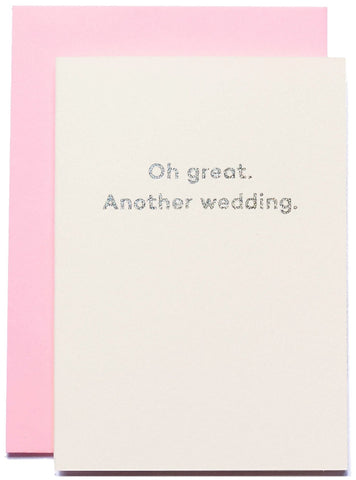 mean mail greeting card 'oh great another wedding'