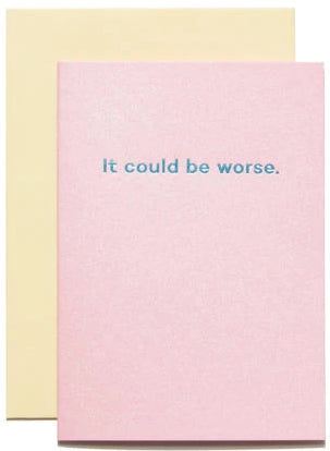 mean mail greeting card 'it could be worse' - the-tangerine-fox