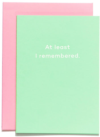 mean mail greeting card 'at least i remembered'