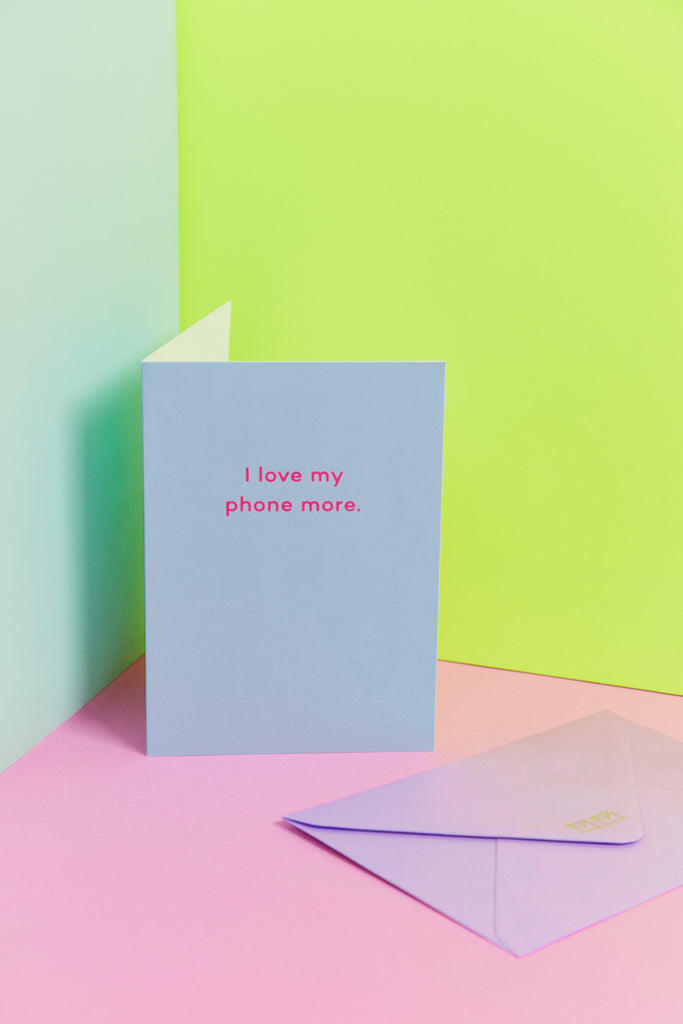 mean mail greeting card 'i love my phone more'