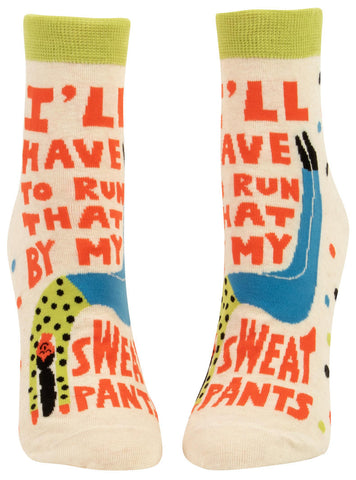 blue q women's ankle socks 'i'll have to run that by my sweatpants'
