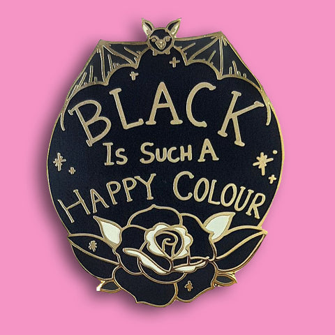 jubly-umph enamel pin 'black is such a happy colour'