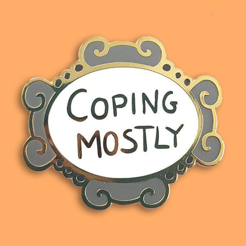 jubly-umph enamel pin 'coping mostly'