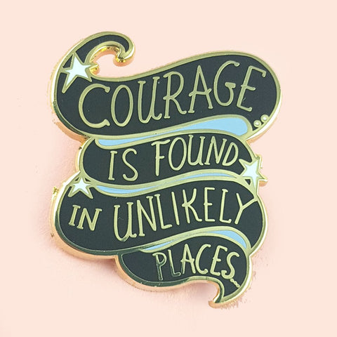 jubly-umph enamel pin 'courage is found in unlikely places'