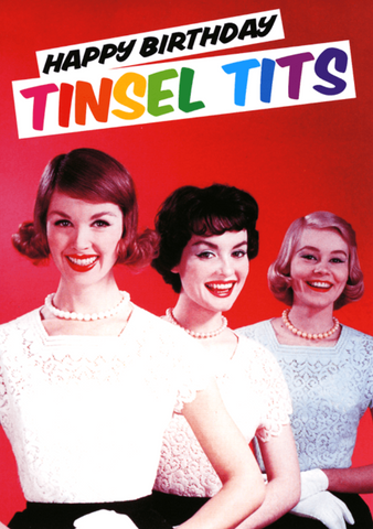 dean morris greeting card 'happy birthday tinsel tits'
