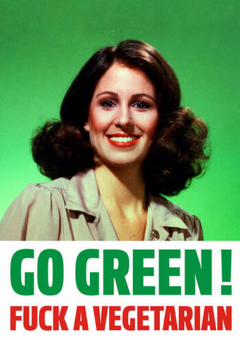 dean morris greeting card 'go green f*ck a vegetarian' - the-tangerine-fox