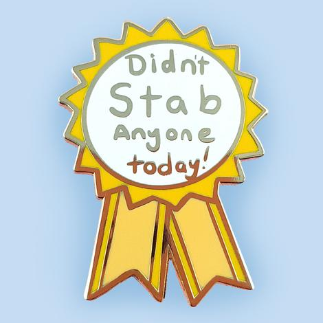 'didn't stab anyone today'