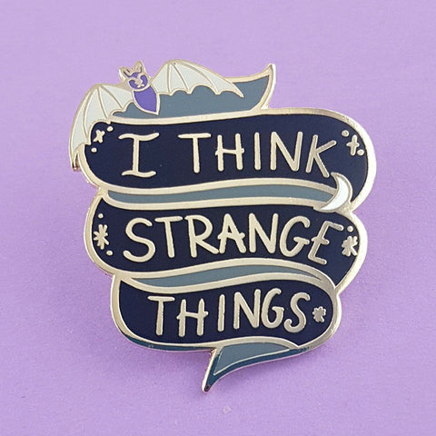 jubly-umph enamel pin 'i think strange things'