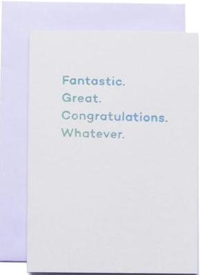 mean mail greeting card 'fantastic great congratulations whatever'