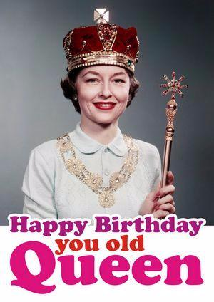 dean morris greeting card 'happy birthday you old queen'