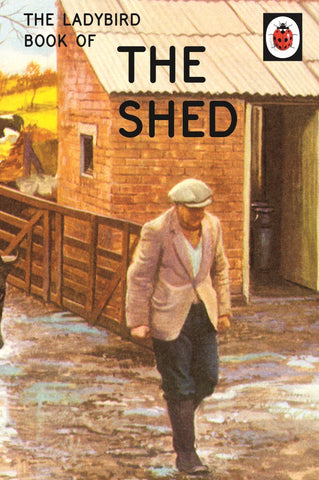 'THE LADYBIRD BOOK OF THE SHED'