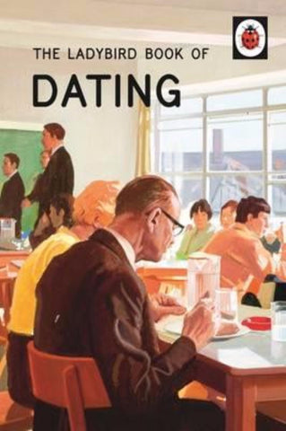 'THE LADYBIRD BOOK OF DATING'