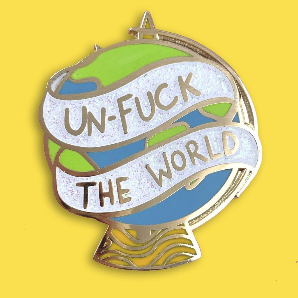 'unf*ck the world'