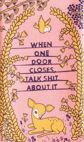 blue q dish towel 'when one door closes talk sh*t about it'