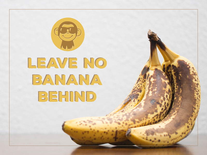 Leave No Banana Behind