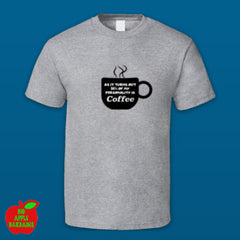 94% OF MY PERSONALITY IS COFFEE (Grey Tshirt) ㋡ Big Apple Bargains