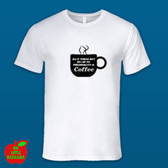 94% OF MY PERSONALITY IS COFFEE (White Male Tshirt) ㋡ Big Apple Bargains