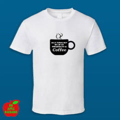 94% OF MY PERSONALITY IS COFFEE (White Tshirt) ㋡ Big Apple Bargains