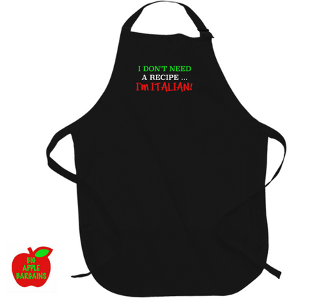 I Don't Need A Recipe ... I'm ITALIAN! (Apron) ㋡ Big Apple Bargains