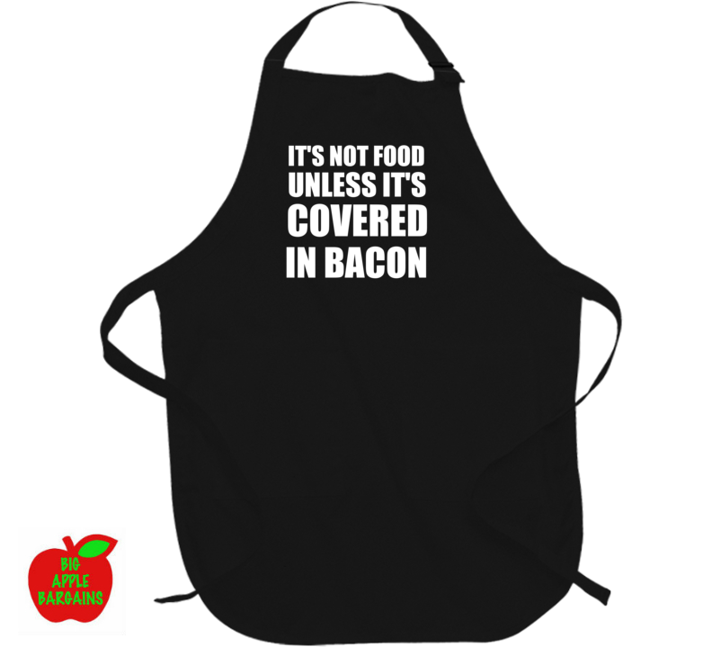 It's Not Food Unless It's Covered In Bacon (Apron) ㋡ Big Apple Bargains