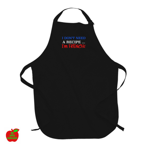 I Don't Need A Recipe ... I'm FRENCH! (Apron) ㋡ Big Apple Bargains