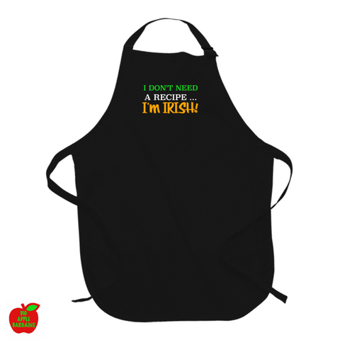 I Don't Need A Recipe ... I'm IRISH! (Apron) ㋡ Big Apple Bargains