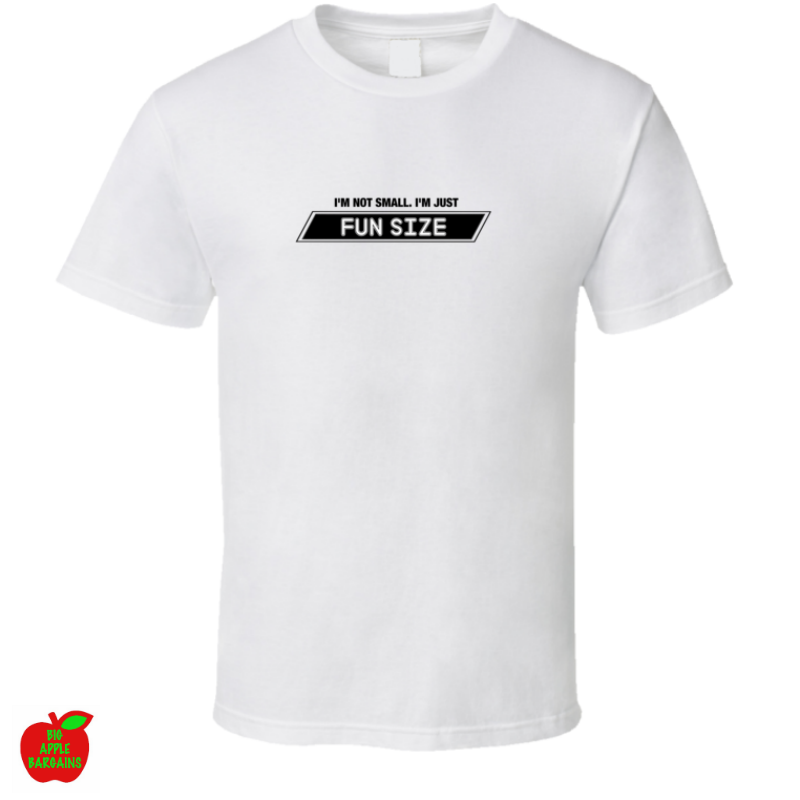 I'M NOT SMALL. I'M JUST FUN SIZE ㋡ Big Apple Bargains - 1