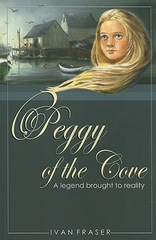 Peggy of the Cove: A Legend Brought to Reality by Ivan Fraser ㋡ Big Apple Bargains - 1