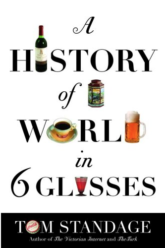 A History of the World in Six Glasses (Hardcover) ㋡ Big Apple Bargains