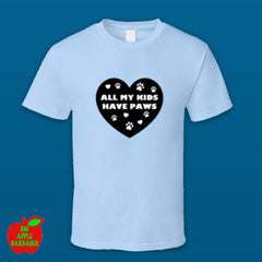 All My Kids Have Paws - Light Blue Standard Tshirt ㋡ Big Apple Bargains
