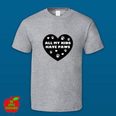 All My Kids Have Paws - Grey Standard Tshirt ㋡ Big Apple Bargains