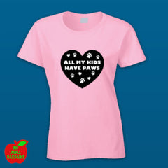 All My Kids Have Paws - Pink Female Tshirt ㋡ Big Apple Bargains