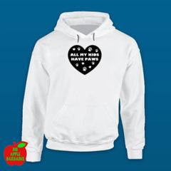 All My Kids Have Paws - White Hoodie ㋡ Big Apple Bargains