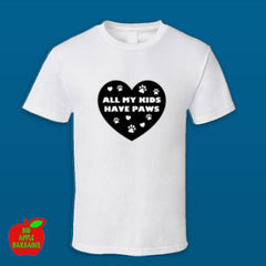 All My Kids Have Paws - White Standard Tshirt ㋡ Big Apple Bargains
