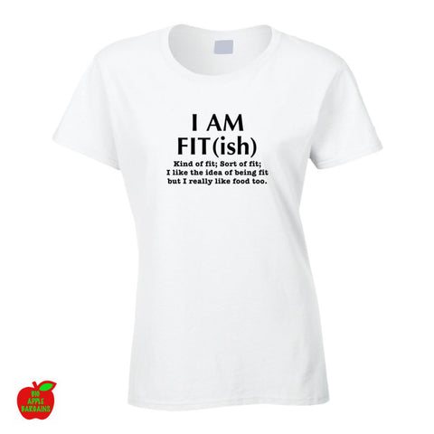 I AM FIT(ish) White Female Tshirt ㋡ Big Apple Bargains