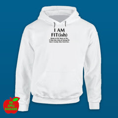 I AM FIT(ish) White Hoodie ㋡ Big Apple Bargains