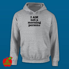 I AM not a morning person Grey Hoodie ㋡ Big Apple Bargains