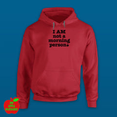 I AM not a morning person Red Hoodie ㋡ Big Apple Bargains